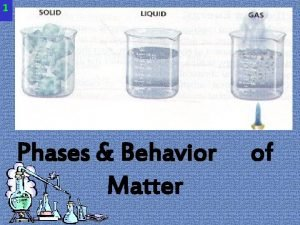 1 Phases Behavior Matter of 3 Review Everything