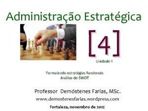 Administrao Estratgica 4 Unidade II Formulando estratgias funcionais