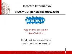 Incontro Informativo ERASMUS per studio 20192020 Opportunit di