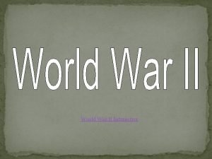World War II Interactive World War II Causes