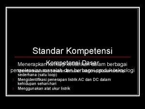 Standar Kompetensi Dasar Menerapkan Kompetensi konsep kelistrikan dalam