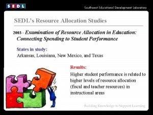 SEDLs Resource Allocation Studies 2003 Examination of Resource