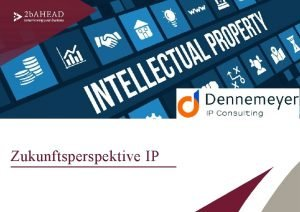 Zukunftsperspektive IP Inhalt Ausgangssituation und Zielsetzung 3 Vorgehensweise