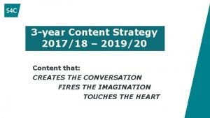 3 year Content Strategy 201718 201920 Content that