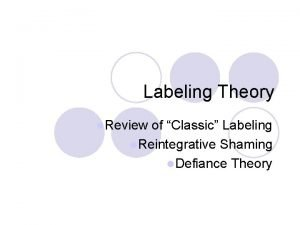 Labeling Theory l Review of Classic Labeling l
