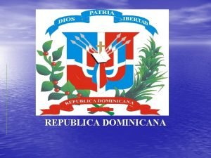 REPUBLICA DOMINICANA PROYECTO Proyecto Global PFLINT857 Mejoramiento de