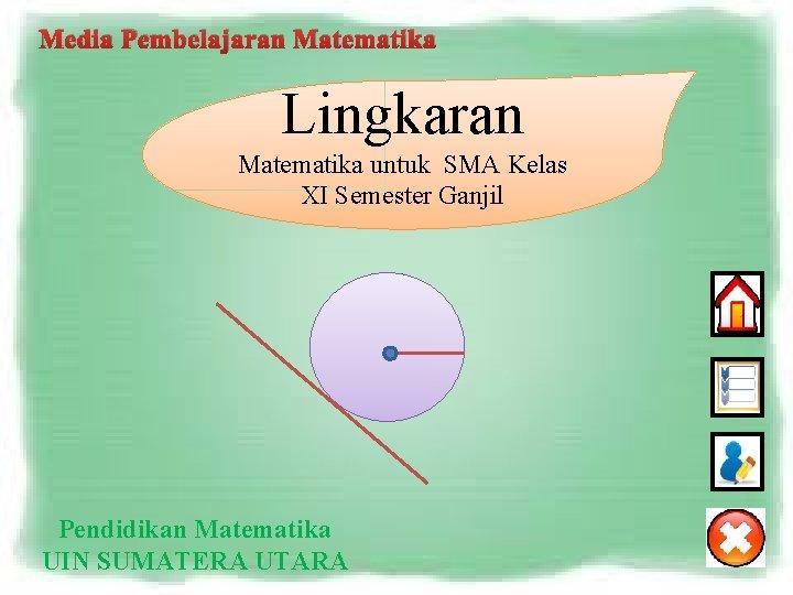 Media Pembelajaran Matematika Lingkaran Matematika untuk SMA Kelas