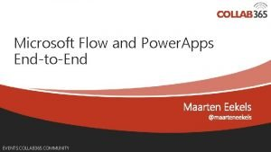 Microsoft Flow and Power Apps EndtoEnd EVENTS COLLAB