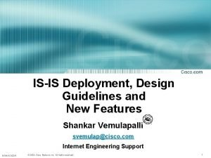 ISIS Deployment Design Guidelines and New Features Shankar