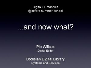 Digital Humanities oxford summer school and now what