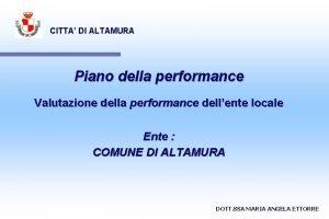 CITTA DI ALTAMURA Piano della performance Valutazione della