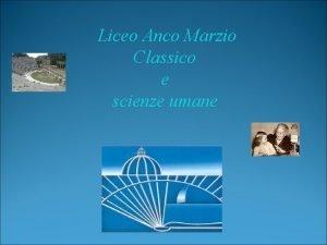 Liceo Anco Marzio Classico e scienze umane La