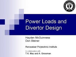 Power Loads and Divertor Design Hayden Mc Guinness