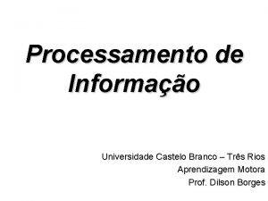 Processamento de Informao Universidade Castelo Branco Trs Rios