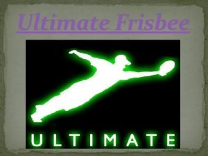 Ultimate Frisbee What is Ultimate Frisbee 1 Ultimate