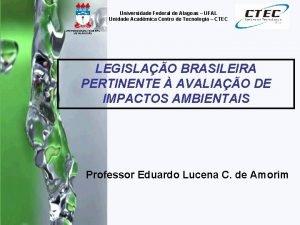 Universidade Federal de Alagoas UFAL Unidade Acadmica Centro