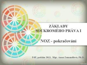 ZKLADY SOUKROMHO PRVA I NOZ pokraovn Pd F