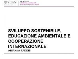 SVILUPPO SOSTENIBILE EDUCAZIONE AMBIENTALE E COOPERAZIONE INTERNAZIONALE ARIANNA