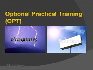 Optional Practical Training OPT Problems Duke Visa Services