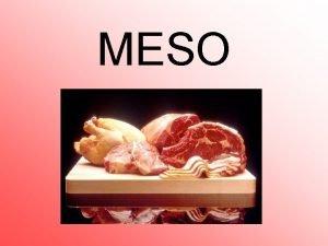 MESO MESO Meso pripada grupi ivenih namirnica animalnog