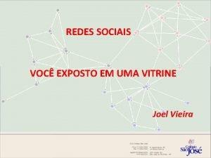 REDES SOCIAIS VOC EXPOSTO EM UMA VITRINE Joel