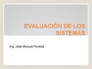 EVALUACIN DE LOS SISTEMAS Ing Jos Manuel Poveda