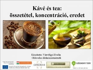 Kv s tea sszettel koncentrci eredet Ksztette Vrvlgyi