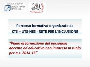 Percorso formativo organizzato da CTS UTSNES RETE PER