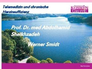 Telemedizin und chronische Herzinsuffizienz Prof Dr med Abdolhamid