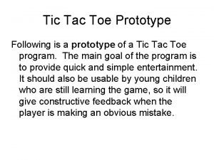 Tic Tac Toe Prototype Following is a prototype