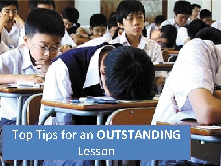 Top Tips for an OUTSTANDING Lesson Outstanding can