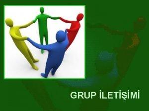 GRUP LETM GRUP Grup Ortak bir amac paylaan