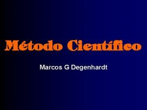 Mtodo Cientfico Marcos G Degenhardt Conceito Mtodo de