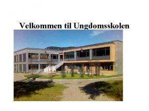 Velkommen til Ungdomsskolen Generell informasjon om SUS Skolen