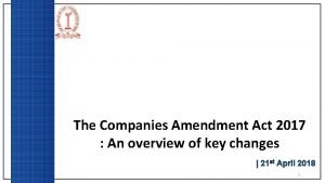 The Companies Amendment Act 2017 An overview of