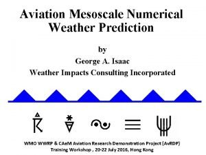 Aviation Mesoscale Numerical Weather Prediction by George A