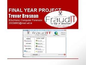 FINAL YEAR PROJECT Trevor Brosnan BScHons Computer Forensics