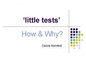 little tests How Why Carola Kornfeld Reasons l