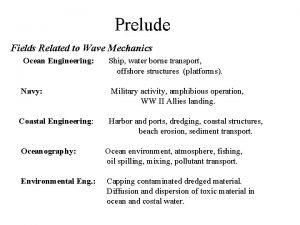 Prelude Fields Related to Wave Mechanics Ocean Engineering