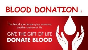 BLOOD DONATION 1 Please pay attention in our