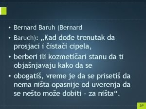 Bernard Baruh Bernard Baruch Kad doe trenutak da