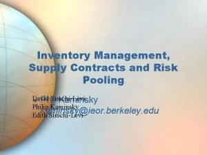 Inventory Management Supply Contracts and Risk Pooling David