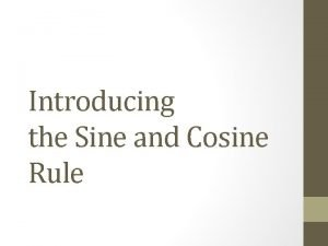 Introducing the Sine and Cosine Rule Solving Rightangled