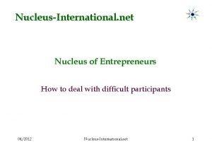 NucleusInternational net Nucleus of Entrepreneurs How to deal