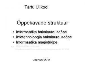Tartu likool ppekavade struktuur Informaatika bakalaureusepe Infotehnoloogia bakalaureusepe