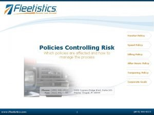 Monitor Policy Policies Controlling Risk Which policies are