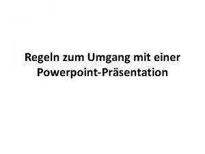 Regeln zum Umgang mit einer PowerpointPrsentation Die Katze