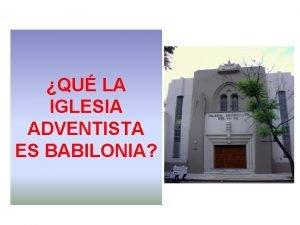 QU LA IGLESIA ADVENTISTA ES BABILONIA Este tema