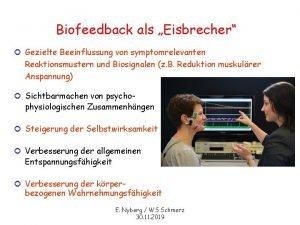 Biofeedback als Eisbrecher Gezielte Beeinflussung von symptomrelevanten Reaktionsmustern