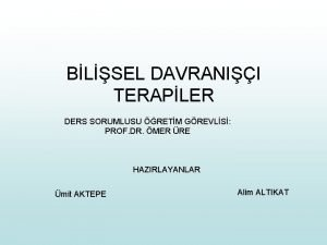 BLSEL DAVRANII TERAPLER DERS SORUMLUSU RETM GREVLS PROF